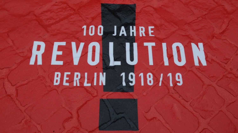 100 Jahre Revolution Berlin 1918/19